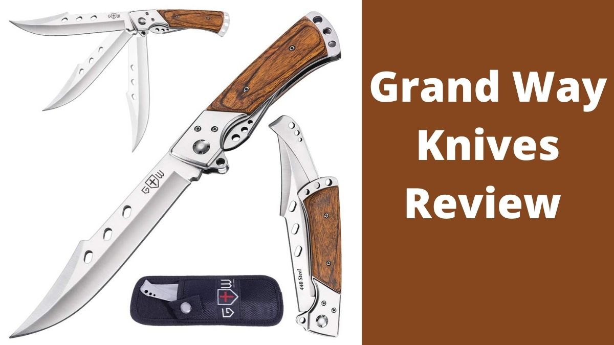 Grand Way Knives Review
