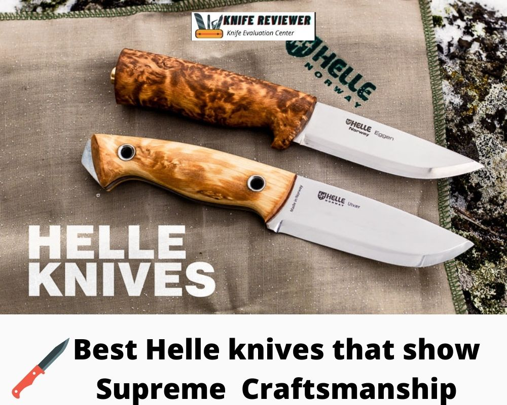 Best Helle knives that show Supreme Nordic Craftsmanship