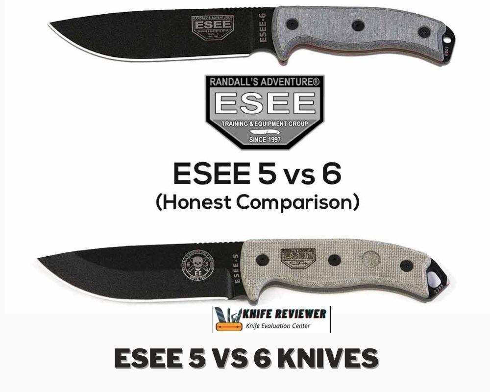 ESEE 5 vs 6 knives