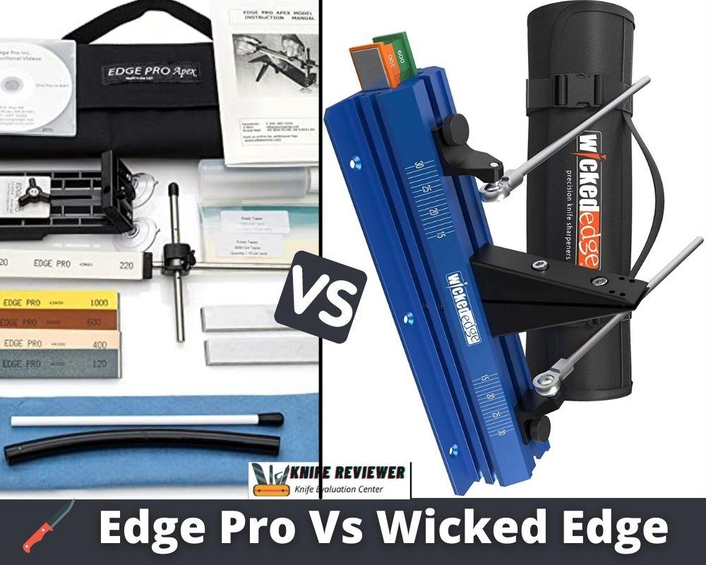 Edge Pro Vs Wicked Edge