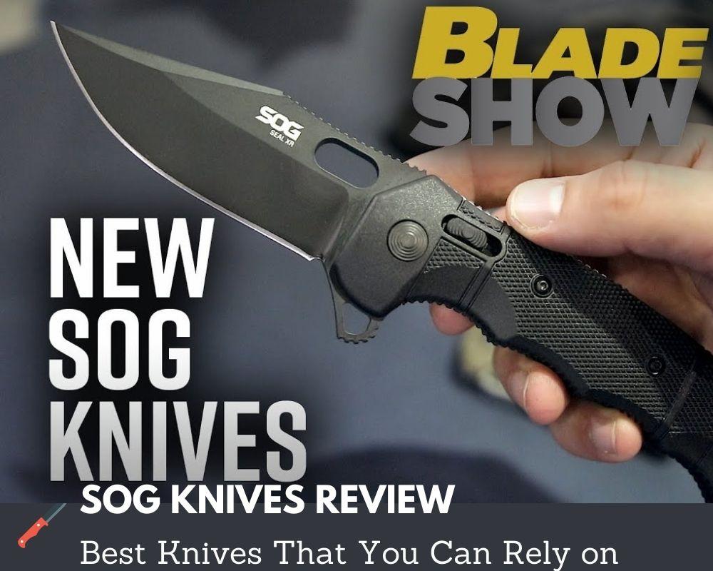 SOG knives review