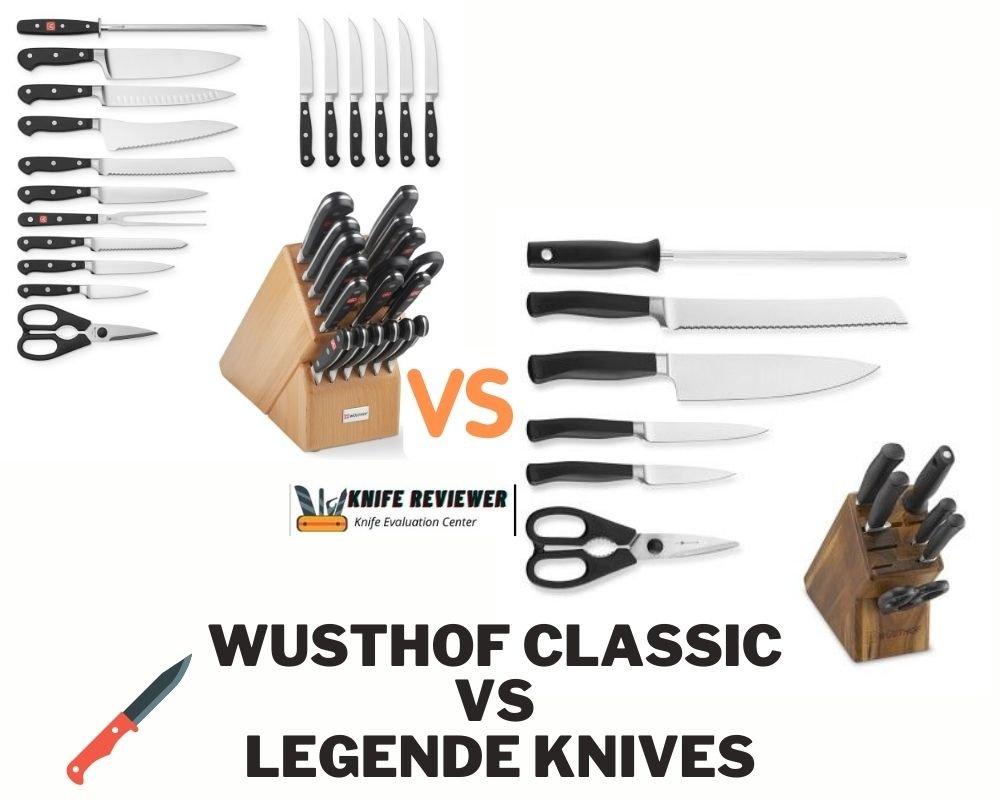 Wusthof Classic Vs Legende Knives