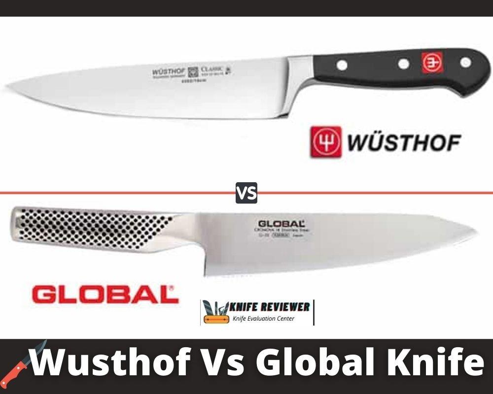 Wusthof Vs Global Knife