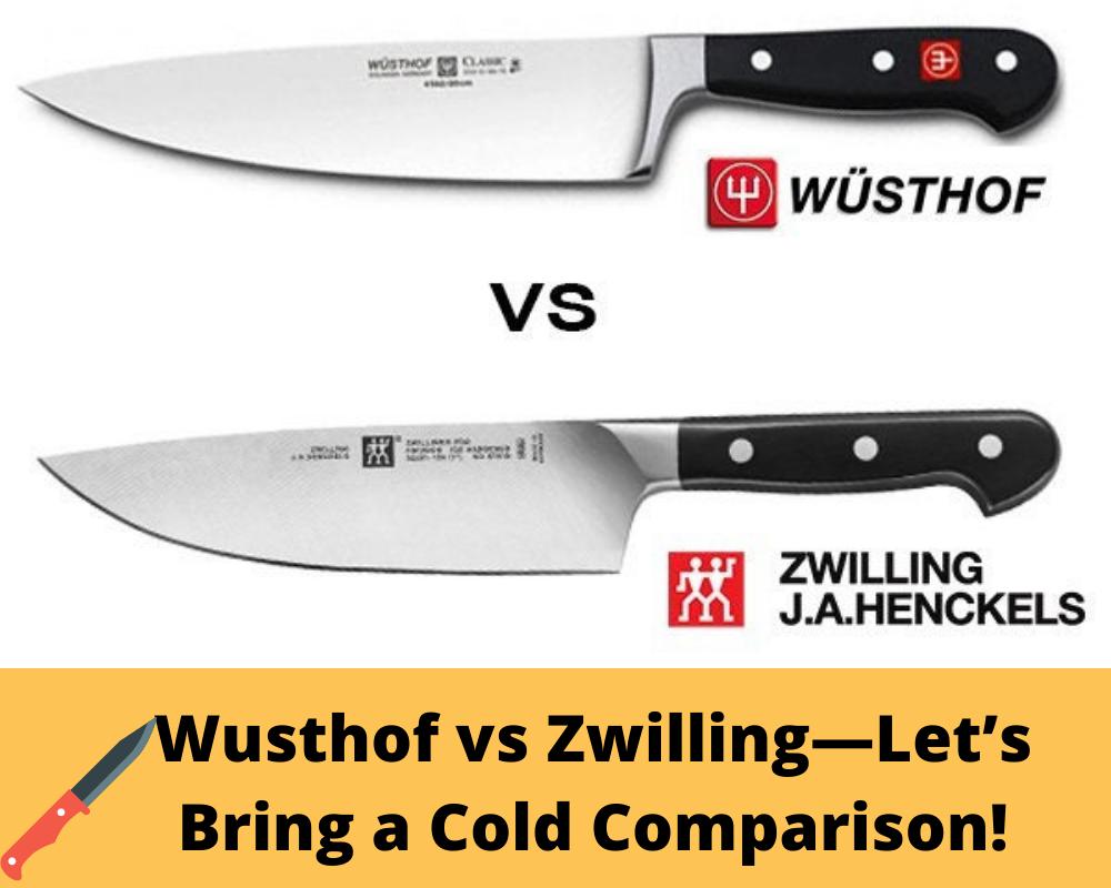 Wusthof vs Zwilling